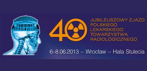40 Jubileuszowy Zjazd Polskiego Lekarskiego Towarzystwa Radiologicznego