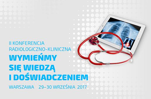 II edycji Konferencja Radiologiczno-Kliniczna: WYMIEŃMY SIĘ WIEDZĄ I DOŚWIADCZENIEM