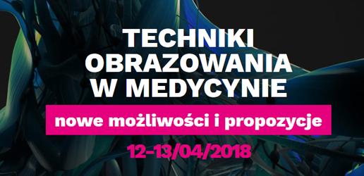 Konferencja – Techniki obrazowania w medycynie – nowe możliwości i propozycje