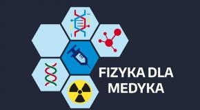 VII Ogólnopolska Konferencja Studentów Fizyki Medycznej FIZYKA DLA MEDYKA